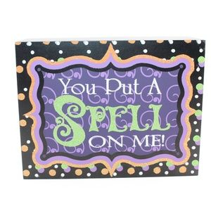 You Put a Spell On Me Halloween Tabletop Sign